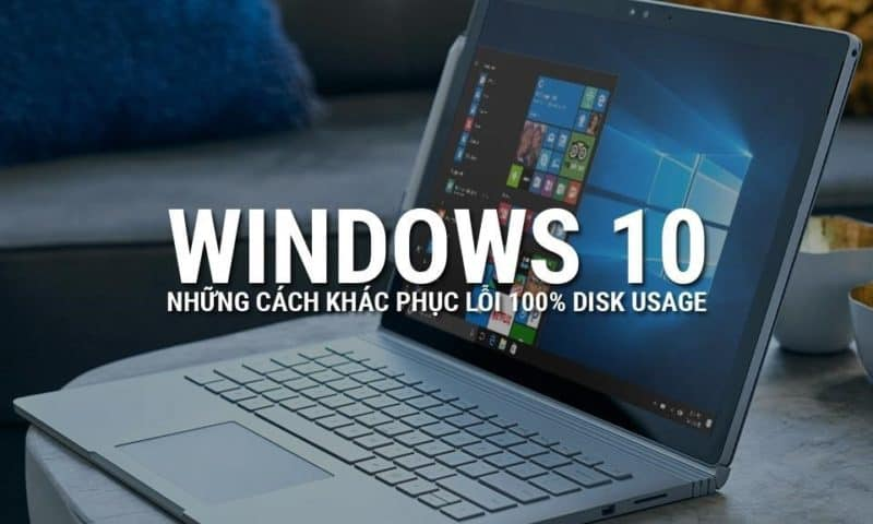 Lỗi Fulldisk trên Windows 10 và Giải pháp (P2)