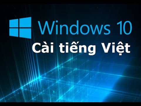 Hướng dẫn cài tiếng Việt cho máy tính Windows 10 bản mới nhất