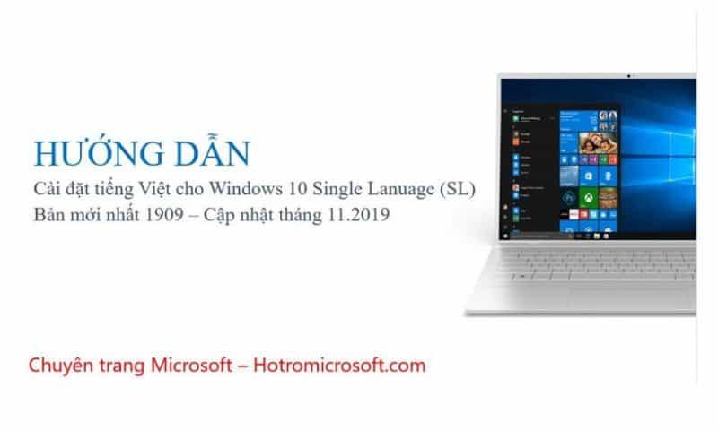 Hướng dẫn cài tiếng Việt cho Windows 10 Single Lanuage bản mới nhất