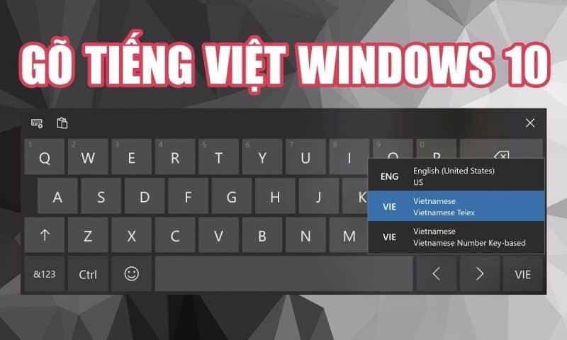 Gõ tiếng Việt trên Windows 10 không dùng phần mềm thứ ba